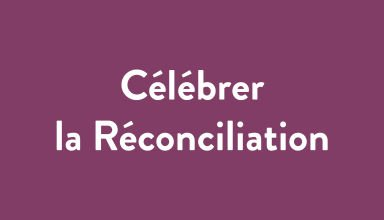 célébrer la réconciliation
