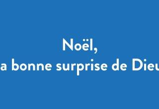 Noel surprise de Dieu
